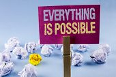 Conceptual Hand Writing Showing Everything Is Possible. Business Photo Text All You Think Or Dream C poster