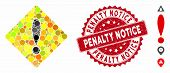 Mosaic Caution Icon And Rubber Stamp Seal With Penalty Notice Text. Mosaic Vector Is Designed With C poster