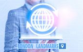 Conceptual Hand Writing Showing London Landmarks. Business Photo Text Most Iconic Landmarks And Must poster