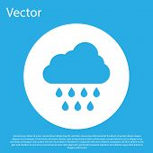 Blue Cloud With Rain Icon Isolated On Blue Background. Rain Cloud Precipitation With Rain Drops. Whi poster