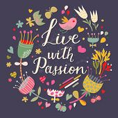 Live with passion. Bright floral card with vintage flowers and cartoon birds in glamour colors