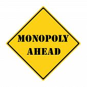 Monopoly Ahead Sign