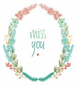 Miss You Design Card With Colorful Floral Vignette