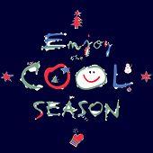 Winter - Enjoy the Cool Season.