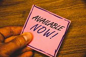 Writing Note Showing  Available Now Motivational Call. Business Photo Showcasing Promotion Service P poster