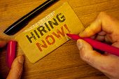 Writing Note Showing  Hiring Now Motivational Call. Business Photo Showcasing Workforce Wanted Emplo poster