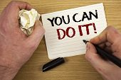 Handwriting Text You Can Do It Motivational Call. Concept Meaning Inspirational Message Motivational poster