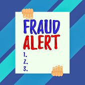 Conceptual Hand Writing Showing Fraud Alert. Business Photo Showcasing Security Alert Placed On Cred poster