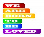 stock photo of gay flag  - We are born to be loved  - JPG