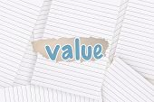 The word value against lined paper strewn over surface
