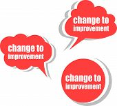 Change To Imptovement. Set Of Stickers, Labels, Tags. Business Banners, Template For Infographics