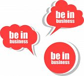 Be In Business. Set Of Stickers, Labels, Tags. Business Banners, Template For Infographics