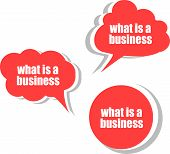 What Is A Business. Set Of Stickers, Labels, Tags. Business Banners, Template For Infographics