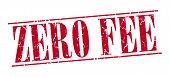 stock photo of zero  - zero fee red grunge vintage stamp isolated on white background - JPG