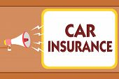 Writing Note Showing Car Insurance. Business Photo Showcasing Accidents Coverage Comprehensive Polic poster