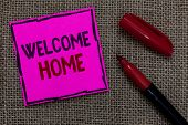 Word Writing Text Welcome Home. Business Concept For Expression Greetings New Owners Domicile Doorma poster