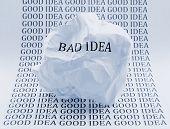 Bad Idea - Good Idea