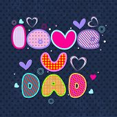 Happy Fathers Day flyer, banner or poster with colorful text love you Dad on grey background.