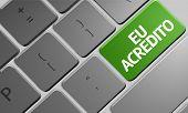 I Believe (Portuguese: Eu Acredito) on the keyboard
