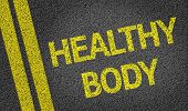 Healthy Body written on the road