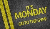 It's Monday, Go to the Gym! written on the road