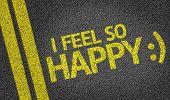 I Feel so Happy written on the road