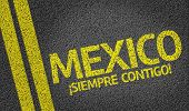 Mexico, Siempre Contigo! written on the road, always with you
