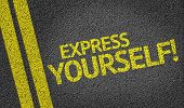 Express Yourself! written on the road
