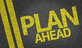 Plan Ahead written on the road