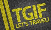 TGIF Let's Travel! written on the road