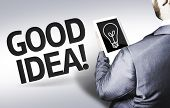 Business man with the text Good Idea in a concept image