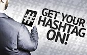 picture of hashtag  - Business man with the text Get Your Hashtag On - JPG