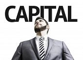 Business man with the text Capital in a concept image