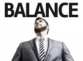 Business man with the text Balance in a concept image
