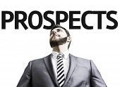 Business man with the text Prospects in a concept image