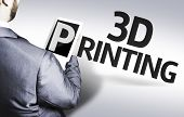 Business man with the text 3d Printing in a concept image