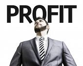 Business man with the text Profit in a concept image