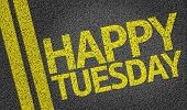 Happy Tuesday written on the road