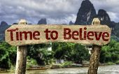 Time to Believe wooden sign with a exotic background