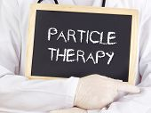 Doctor Shows Information: Particle Therapy