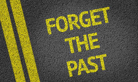 image of yesteryear  - Forget the past written on the road - JPG