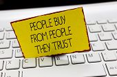 Handwriting Text Writing Showing Buy From Showing They Trust. Concept Meaning Building Trust And Cus poster