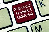 Text Sign Showing Trust Quality Experience Knowledge. Conceptual Photo Customer Quality Service And  poster