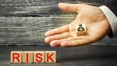 Dollars And The Inscription Risk In The Hands Of A Businessman. The Concept Of Financial Risk And In poster