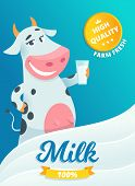Milk Advertizing. Smiling Cow Standing With Glass Of Fresh Farm Milk In Package Healthy Vitamin Milk poster