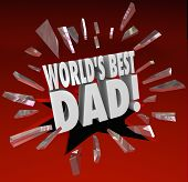 World's Best Dad 3d words breaking through red glass to illustrate a special award, honor, prize or