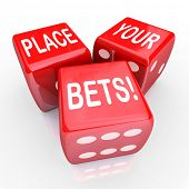 The words Place Your Bets on three red dice to illustrate predicting the future and betting on a cer