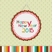 Colorful text of Happy New Year 2015 in a beautiful hanging frame on stylish background.