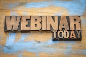 webinar today sign  - word abstract in vintage letterpress wood type against grunge painted wood poster