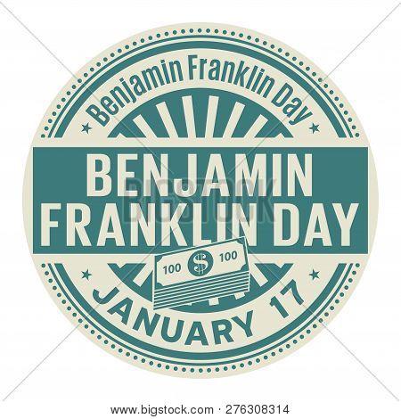 Benjamin Franklin Day January 17